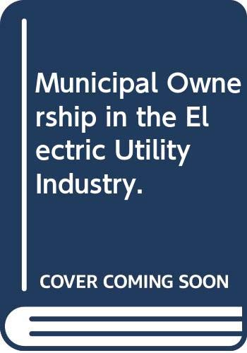 9780030063473: Municipal Ownership in the Electric Utility Industry.