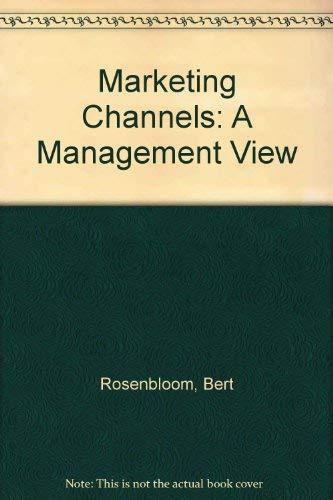 Marketing Channels: A Management View: Rosenbloom, Bert