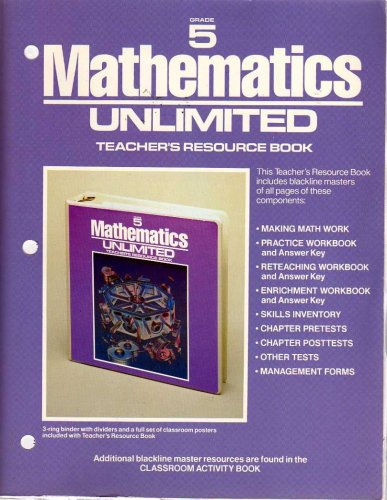 Mathematics Unlimited, Grade 7: Teacher's Resource Book With Answer Keys (1987 Copyright): ...