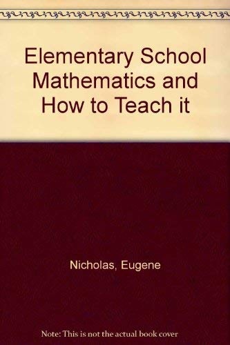 9780030064517: Elementary School Mathematics and How to Teach it