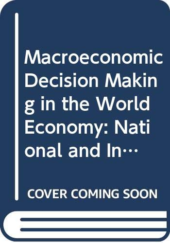 9780030065521: Macroeconomic Decision Making in the World Economy: National and International Texts and Cases (The Dryden Press series in economics)