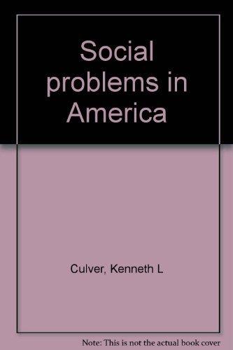 Social problems in America: Culver, Kenneth L