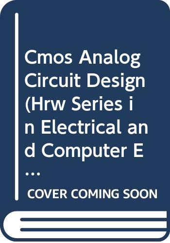 9780030065873: CMOS Analog Circuit Design (The Oxford Series in Electrical and Computer Engineering)