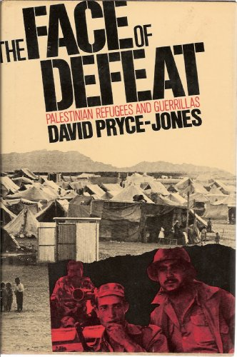 9780030069062: The Face of Defeat: Palestinian Refugees and Guerillas