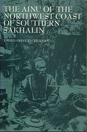 9780030069260: The Ainu of the northwest coast of southern Sakhalin (Case studies in cultural anthropology)