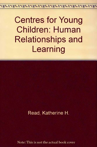 9780030071720: Centres for Young Children: Human Relationships and Learning