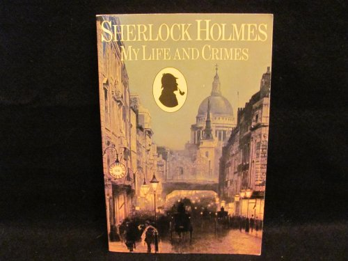 Sherlock Holmes: My Life and Crimes (0030071933) by Michael Hardwick