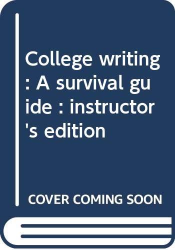 9780030072048: College writing: A survival guide : instructor's edition