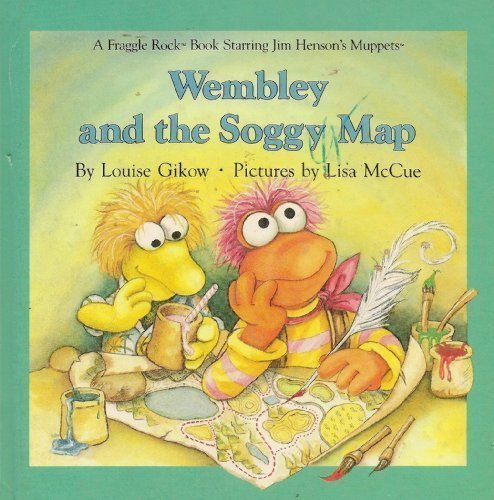 9780030072420: Weekly reader presents Wembley and the soggy map (A Fraggle Rock book)