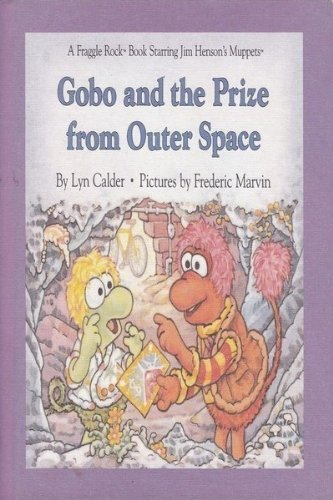 9780030072437: Gobo and the Prize from Outer Space (Fraggle Rock Storybook)