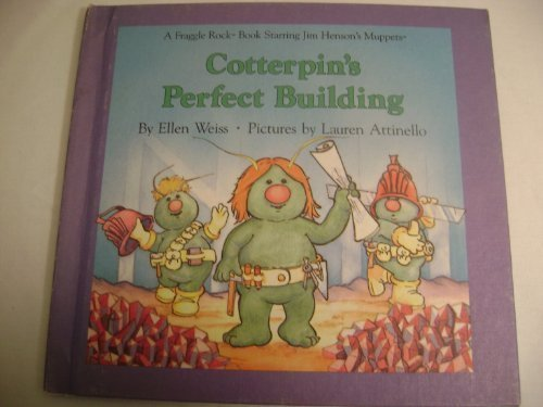 9780030072444: Cotterpin's Perfect Building (Fraggle Rock Storybook)