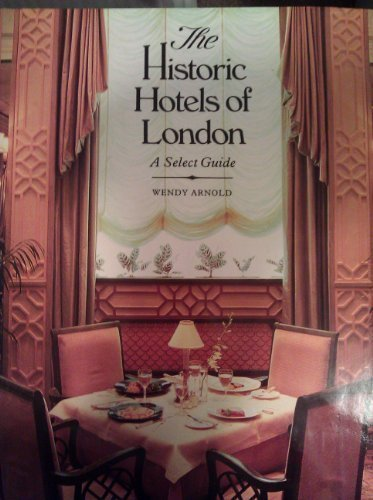 9780030073038: The Historic Hotels of London: A Select Guide