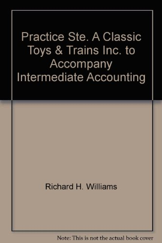 9780030073939: Practice Ste. A, Classic Toys & Trains, Inc. to Accompany Intermediate Accounting