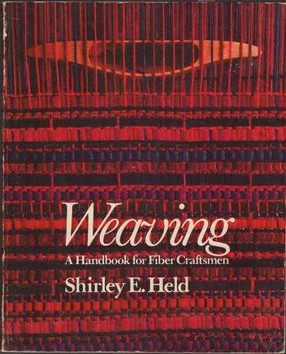 9780030074967: Weaving: A Handbook for Fiber Craftsmen