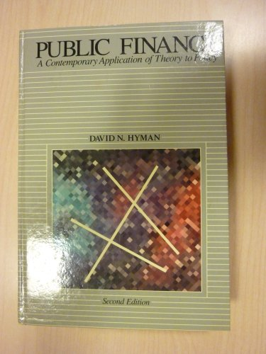 9780030074981: Public Finance: A Contemporary Application of Theory to Policy