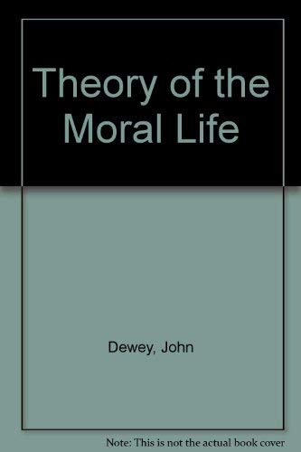 9780030075100: Theory of the Moral Life
