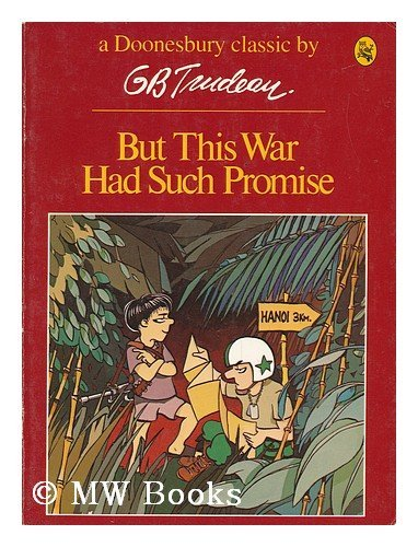 9780030075216: But This War Had Such Promise (His A Doonesbury book)