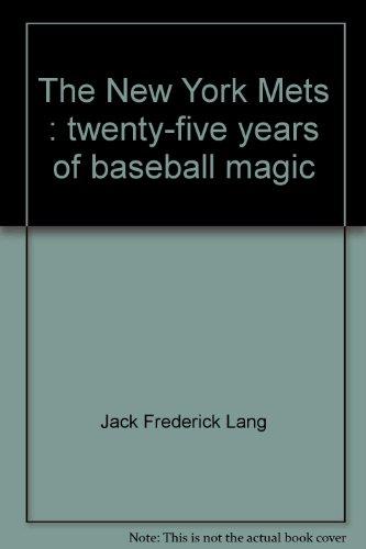9780030075476: The New York Mets : twenty-five years of baseball magic