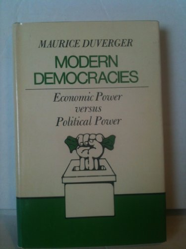9780030076763: Modern Democracies: Economic Power Versus Political Power