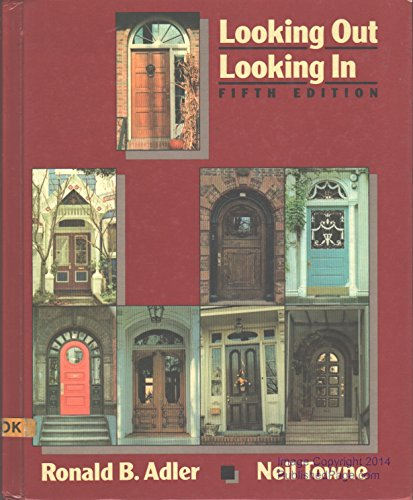 9780030076930: Looking Out, Looking in: Interpersonal Communication