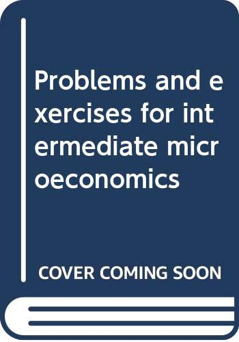 9780030078040: Problems and exercises for intermediate microeconomics