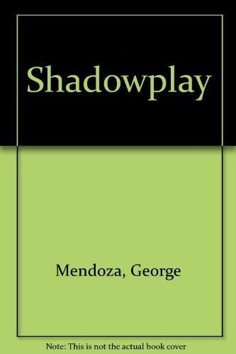 Shadowplay: Mendoza, George