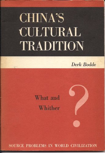 9780030079153: China's Cultural Tradition: What and Whither? (Source Problems in World Civilization)