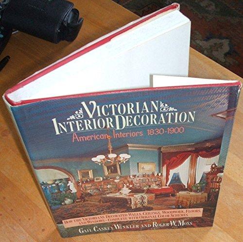 9780030079894: Victorian interior decoration: American interiors, 1830-1900