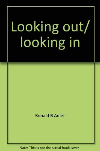 Looking out/ looking in;: Interpersonal communication: Adler, Ronald B
