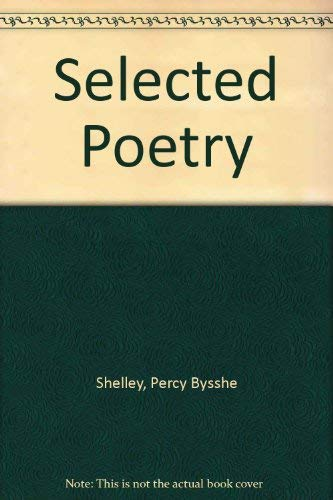 Selected Poetry and Prose: Percy Bysshe Shelley