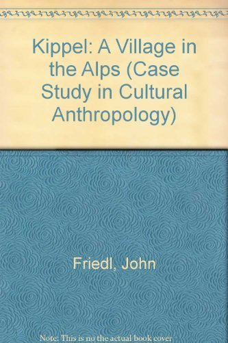 9780030082061: Kippel: A Changing Village in the Alps. (Case Study in Cultural Anthropology)