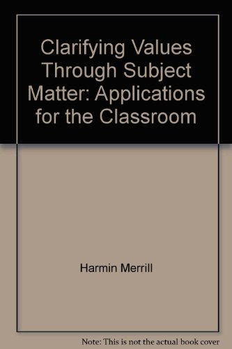 9780030082412: Clarifying Values Through Subject Matter: Applications for the Classroom