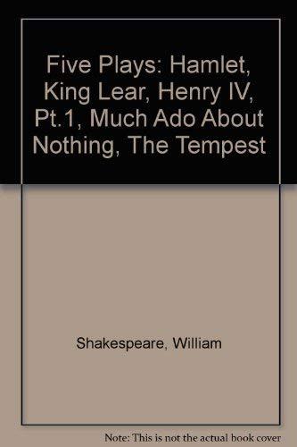 9780030082900: Five Plays: Hamlet, King Lear, Henry IV, Pt.1, Much Ado About Nothing, The Tempest