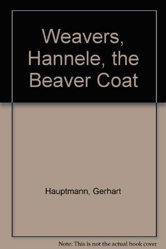 9780030084454: Weavers, Hannele, the Beaver Coat