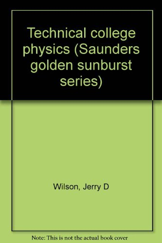 9780030084942: Technical college physics (Saunders golden sunburst series)