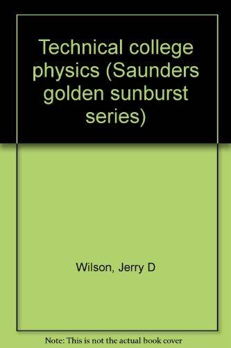 9780030084942: Technical college physics (Saunders golden sunburst series)