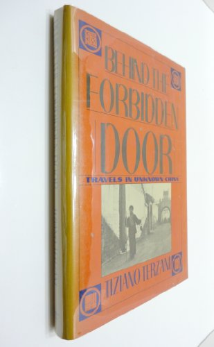 9780030085086: Behind the Forbidden Door: Travels in Unknown China