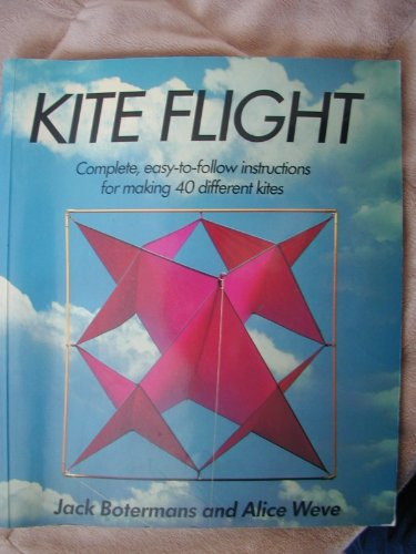 9780030085185: Kite Flight: Complete, Easy-To-Follow Instructions for Making 40 Different Kites