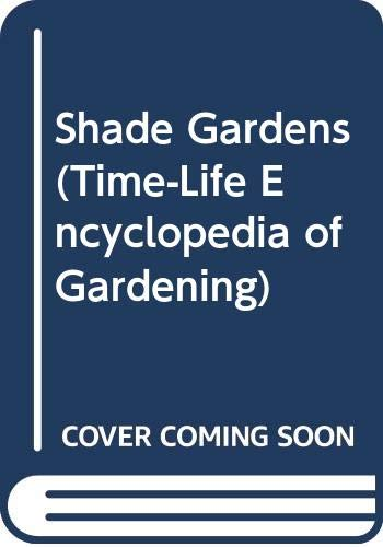 9780030085192: Shade Gardens (Time-Life Encyclopedia of Gardening)