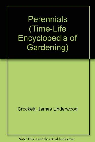 Perennials (Time-Life Encyclopedia of Gardening) (0030085233) by James Underwood Crockett