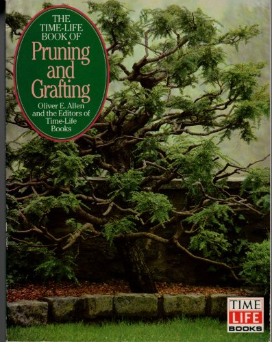 9780030085284: Pruning and Grafting (Time-Life Encyclopedia of Gardening)