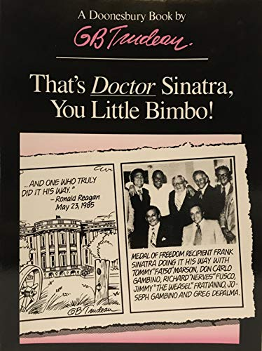 9780030085376: That's Doctor Sinatra, You Little Bimbo! (A Doonesbury book / by G.B. Trudeau)