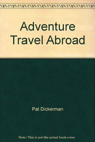 Adventure travel abroad: Dickerman, Pat