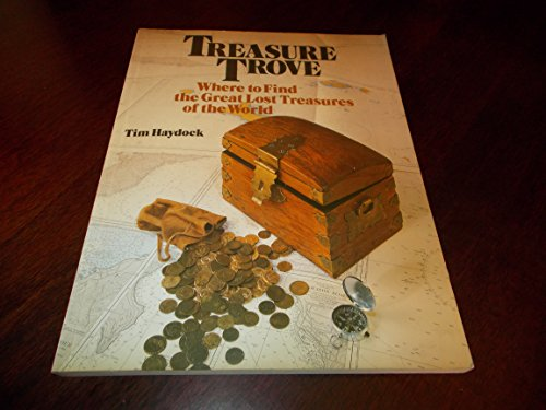 9780030085680: Treasure Trove: Where to Find the Great Lost Treasures of the World