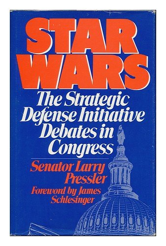 9780030085833: Star Wars: The Strategic Defense Initiative debates in Congress