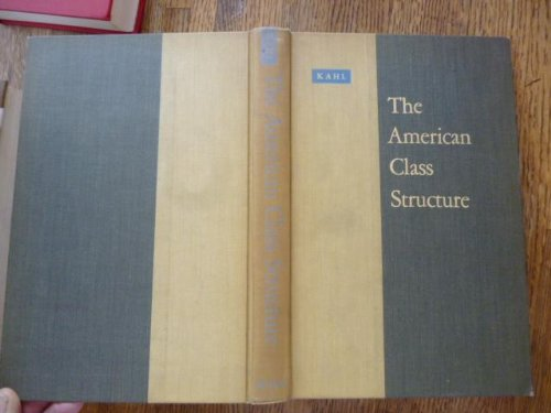 9780030088155: The American Class Structure