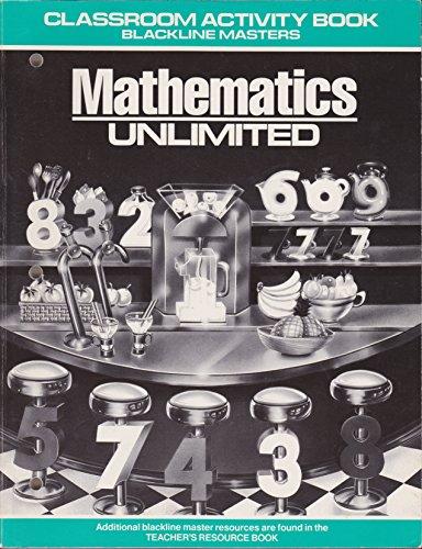"Mathematics Unlimited / Classroom Activity Book /: Francis ""Skip"" Fennell,"