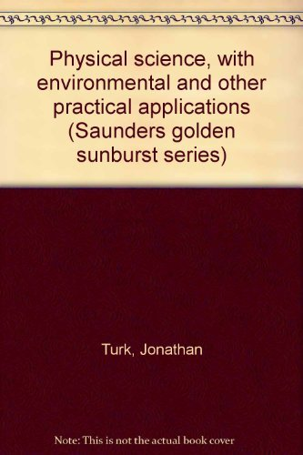 9780030088780: Physical science, with environmental and other practical applications (Saunders golden sunburst series)