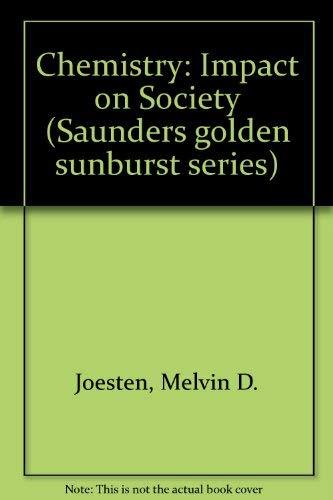 9780030088971: Chemistry: Impact on Society (Saunders golden sunburst series)