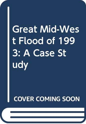Great Mid-West Flood of 1993: A Case: Tobin, Graham A.,